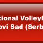 Invitation for the 9th International Volleyball Festival in Novi Sad (Serbia)